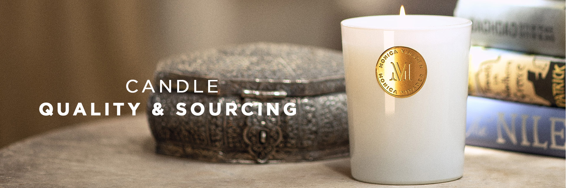 Our candles. Quality & Sourcing.